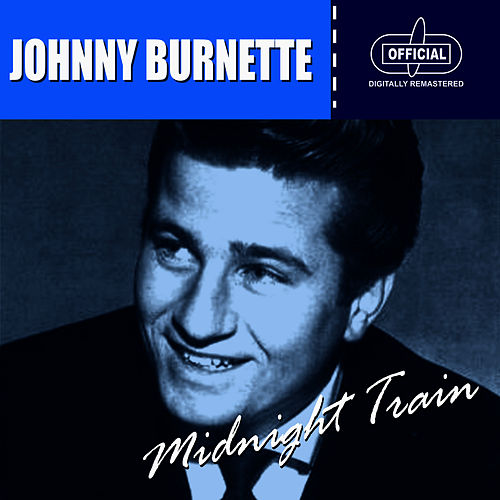 Midnight Train de Johnny Burnette