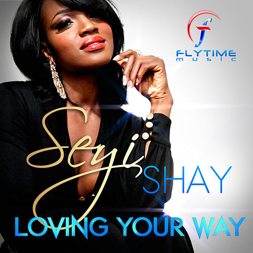 Loving Your Way by Seyi Shay