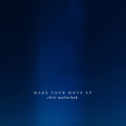 Make Your Move/Another Day by Chris Malinchak