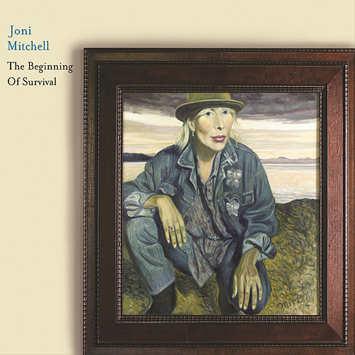 The Beginning Of Survival de Joni Mitchell