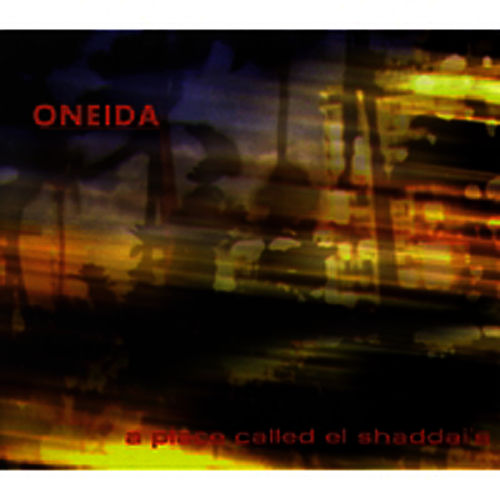 A Place Called El Shaddai's de Oneida