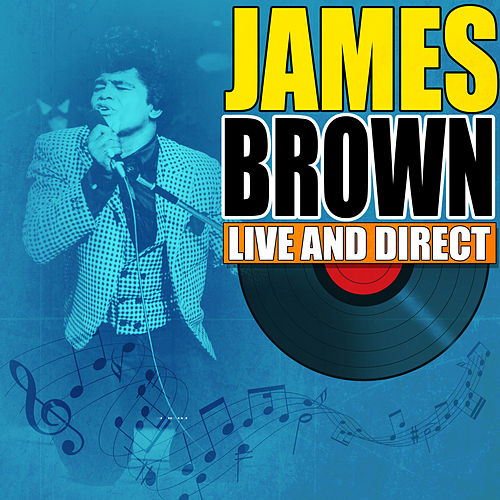 James Brown - Live And Direct by James Brown