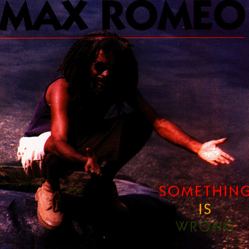 Something Is Wrong von Max Romeo