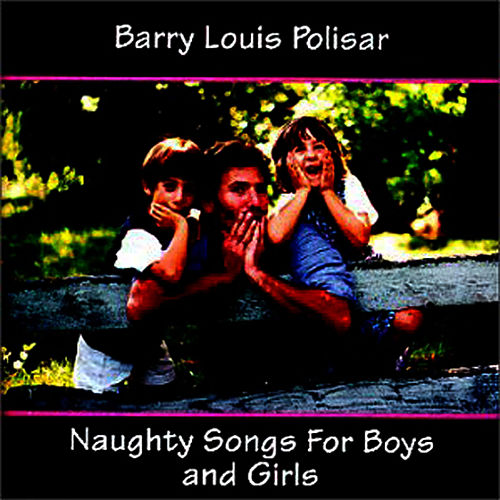 Naughty Songs For Boys & Girls di Barry Louis Polisar