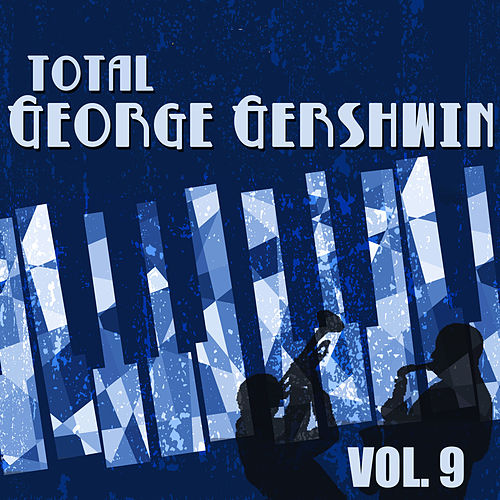Total George Gershwin, Vol. 9 de George Gershwin