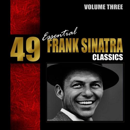 49 Essential Frank Sinatra Classics Vol. 2 by Frank Sinatra