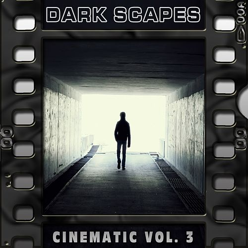 Dark Scapes : Cinematic, Vol. 3 von Il Laboratorio del Ritmo