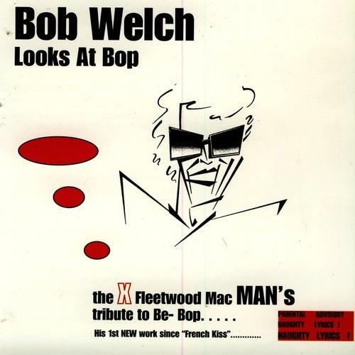 Bob Welch Looks At Bop von Bob Welch