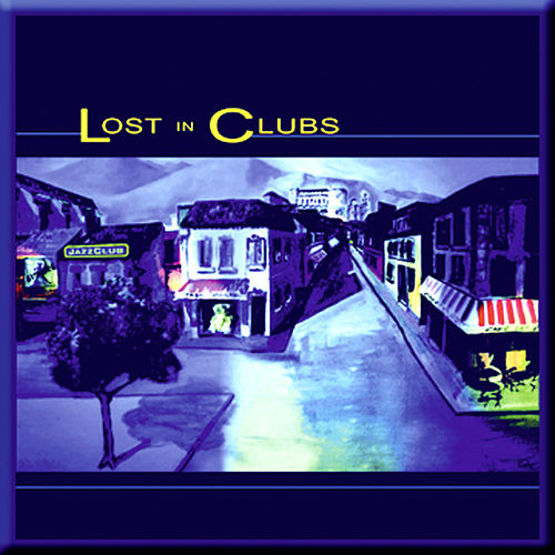 Lost In Clubs by Lost In Clubs