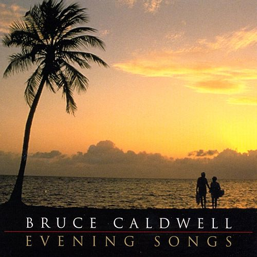 Evening Songs de Bruce Caldwell
