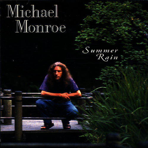 Summer Rain by Michael Monroe