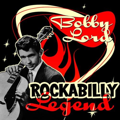 Rockabilly Legend by Bobby Lord
