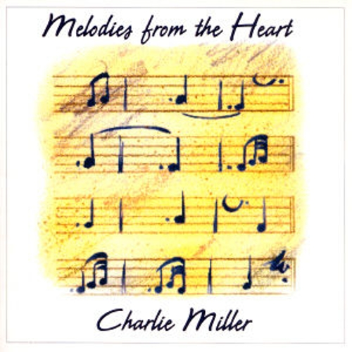 Melodies From The Heart by Charlie Miller