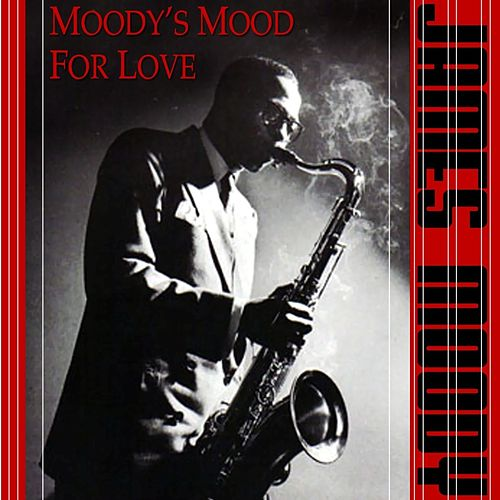 Moody's Mood For Love de James Moody