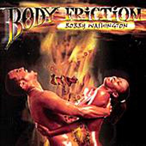 Body Friction by Bobby Washington