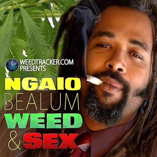Weed & Sex by Ngaio Bealum