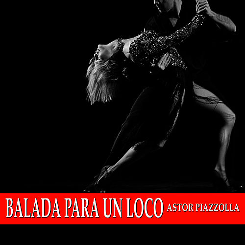 Balada Para Un Loco von Astor Piazzolla
