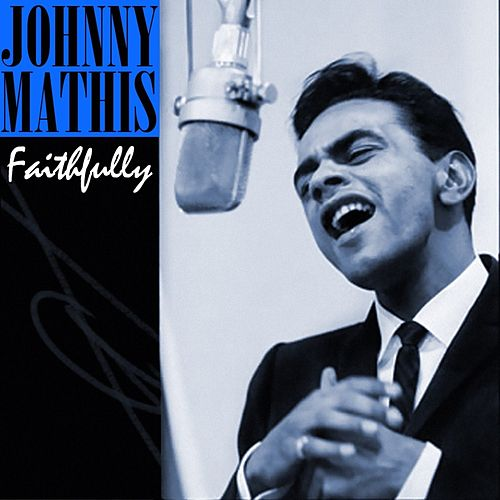 Faithfully de Johnny Mathis