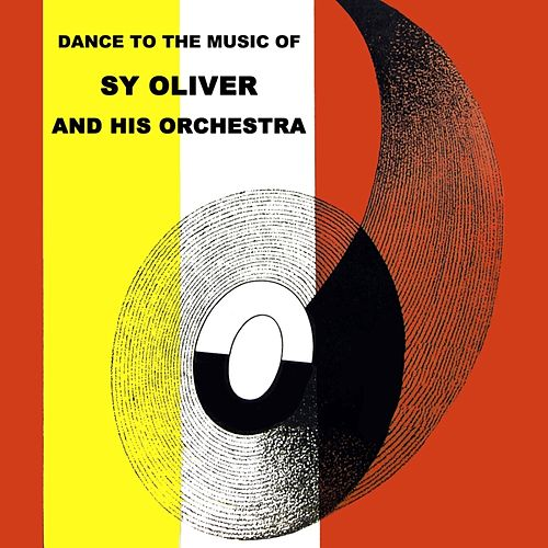 Dance To The Music Of by Sy Oliver