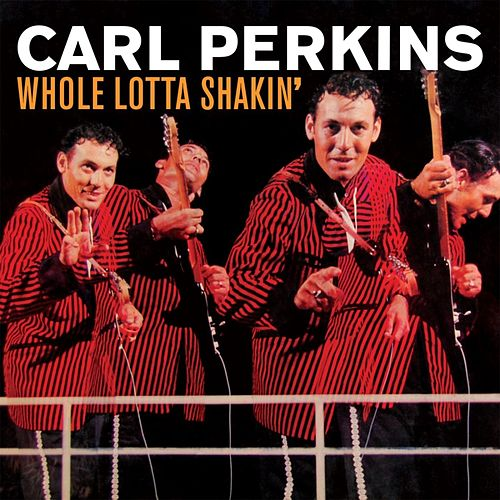 Whole Lotta Shakin' de Carl Perkins