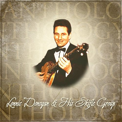 Anthology: Lonnie Donegan & His Skiffle Group von Lonnie Donegan