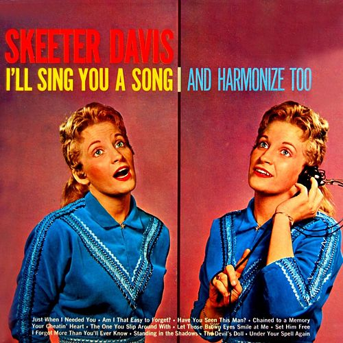 I'll Sing You A Song And Harmonize Too von Skeeter Davis