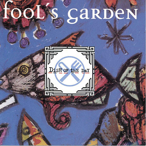 Dish Of The Day von Fools Garden