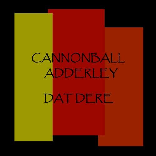 Dat Dere de Cannonball Adderley