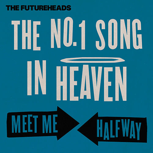 The No. 1 Song in Heaven / Meet Me Halfway by The Futureheads