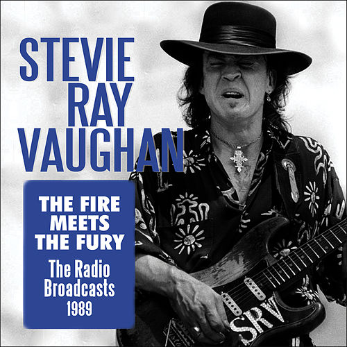 The Fire Meets the Fury (Live) by Stevie Ray Vaughan