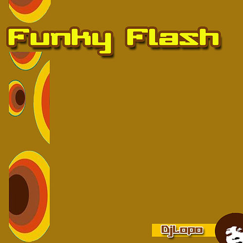 Funky Flash by Dj Lopo