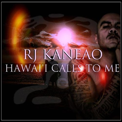 Hawaii Calls to Me by R.J. Kaneao