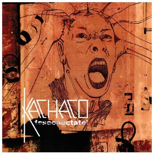 Kachaco Desconectate! de Kachaco