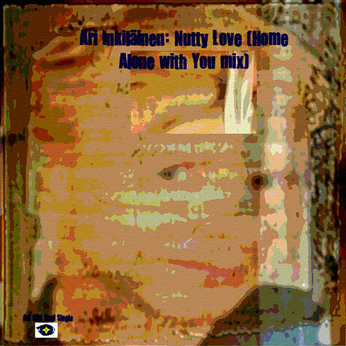 Nutty Love (Home Alone With You Mix) de Ari Inkilainen