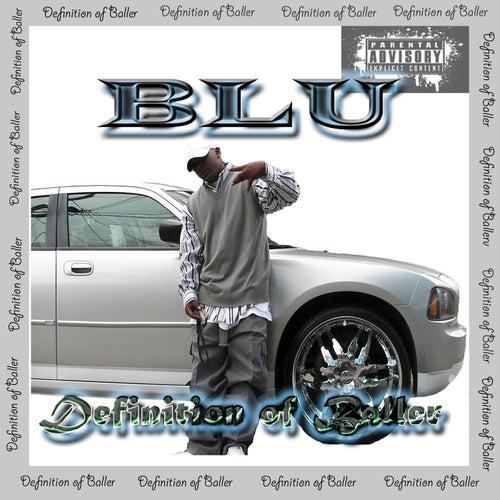 Definition of Baller by Blu (Soul)