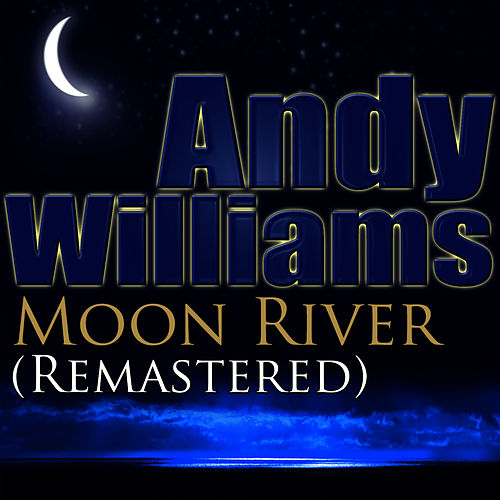 Moon River (Remastered) by Andy Williams