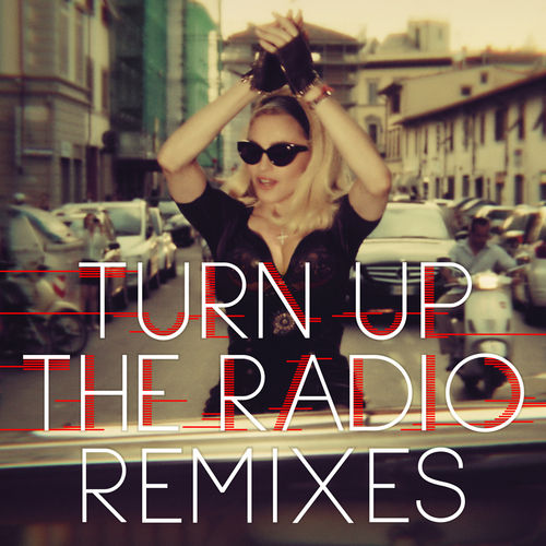 Turn Up The Radio by Madonna