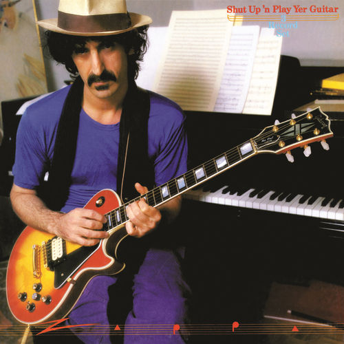 Shut Up 'N Play Yer Guitar de Frank Zappa
