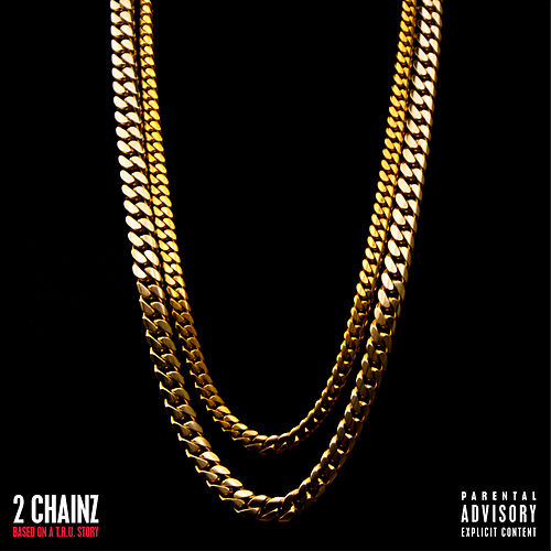 Based On A T.R.U. Story van 2 Chainz