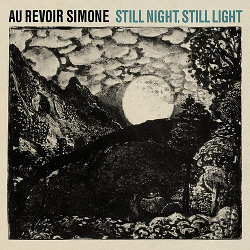 Still Night, Still Light de Au Revoir Simone