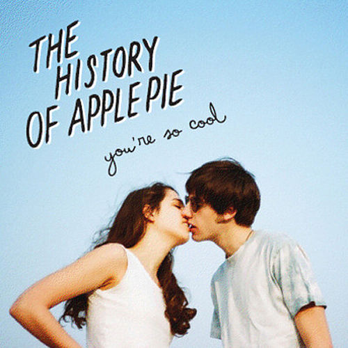 You're So Cool by The History Of Apple Pie