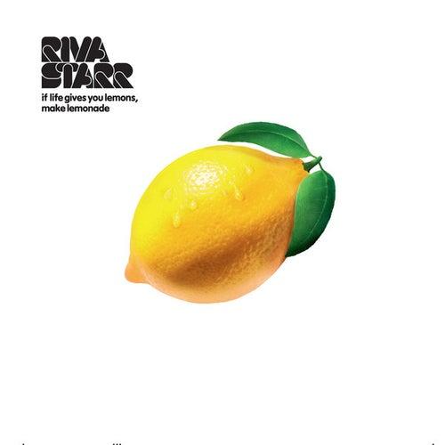 If Life Gives You Lemons, Make Lemonade de Riva Starr