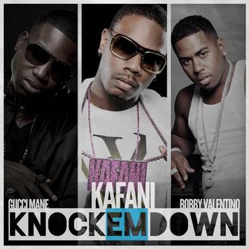 Knock 'Em Down (Remix) [feat. Gucci Mane & Bobby Valentino] de Kafani