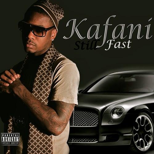 Still Fast von Kafani