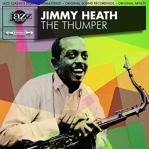 The Thumper Original Album - Digitally Re-mastered von Jimmy Heath