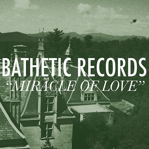 Miracle of Love: A Bathetic Records Compilation by Various Artists