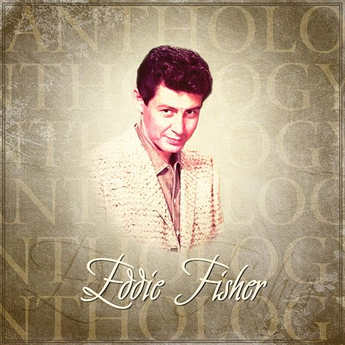 Anthology: Eddie Fisher de Eddie Fisher
