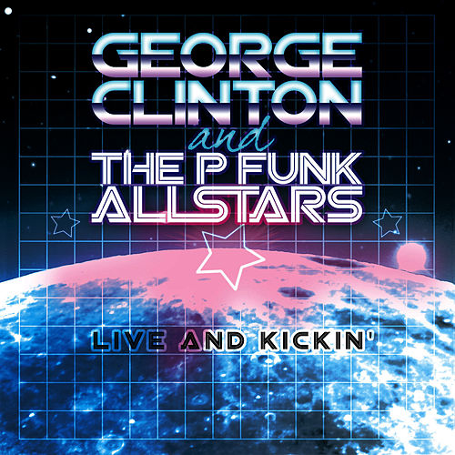 Live and Kickin' de George Clinton