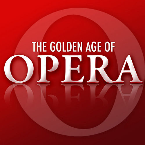 The Golden Age of Opera von Various Artists