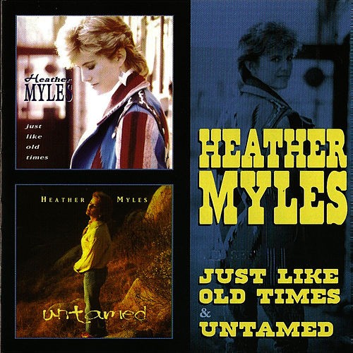 Just Like Old Times & Untamed von Heather Myles